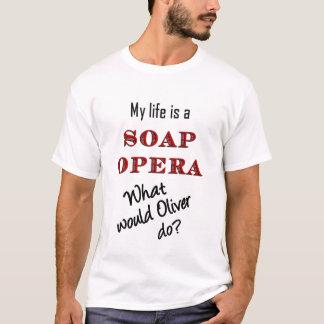 Mein Leben ist ein Seifen-Opern-Oliver-T - Shirt