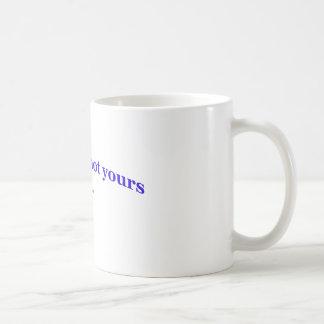 MEIN MEME, NICHT IHR - weiße Tasse