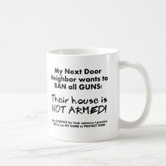 Mein Nachbar will, um alle GEWEHRE ZU VERBIETEN Kaffeetasse