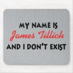 Mein Name ist James Tillich Mauspads