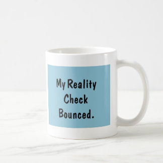 Mein Wirklichkeits-Karo aufgeprallt Tasse