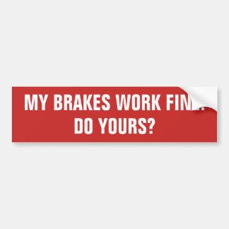Meine Bremsen sind adaequat. Tun Ihre? Autoaufkleber