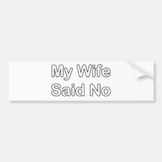 Meine Ehefrau sagte nein in einem weißen Autoaufkleber