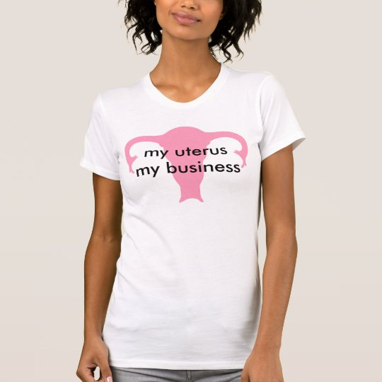 meine Gebärmutter mein Geschäft T-Shirt