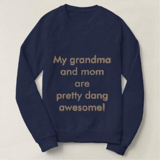 Meine Großmutter u. Mamma Sweatshirt