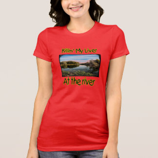 Meine Leber in dem Fluss (Frauen) töten T-Shirt