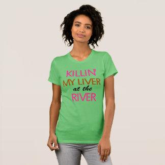 Meine Leber nur am Fluss-Text töten (Frauen) T-Shirt