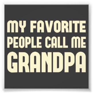 Meine Lieblingsleute rufen mich Großvater an Photodruck