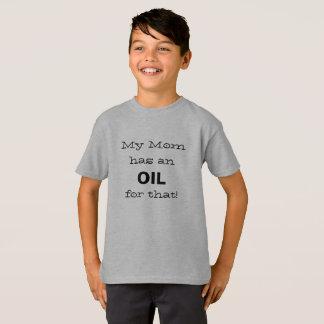 Meine Mamma hat ein Öl für die! T-Shirt