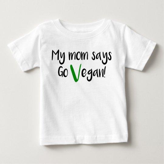 """""""Meine Mamma sagt gehen vegan! """"Baby-Shirt Baby T-shirt"""