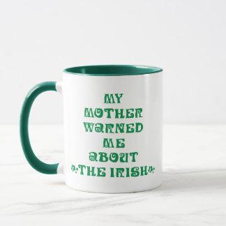 Meine Mutter warnte mich über die Iren Tasse