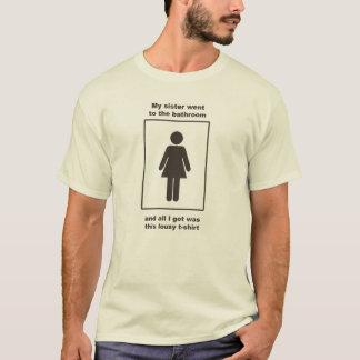 Meine Schwester ging zum Badezimmer T-Shirt