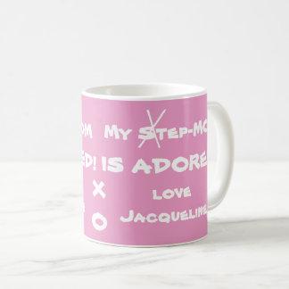 """""""Meine Stiefmutter VEREHRT! Liebe Jacqueline """" Kaffeetasse"""