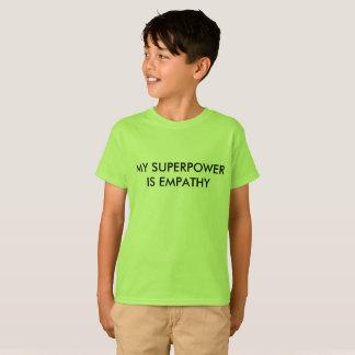 Meine Supermacht ist Empathie T-Shirt