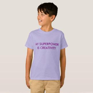 Meine Supermacht ist Kreativität T-Shirt