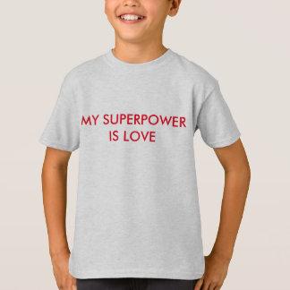 Meine Supermacht ist LIEBE T-Shirt