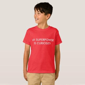 Meine Supermacht ist Neugier T-Shirt