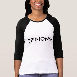 Meinungen! T-Shirt