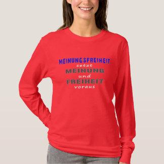 Meinungsfreiheit setzt voraus T-Shirt
