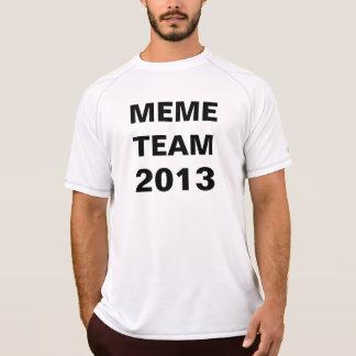 meme Team 2K13 T-Shirt