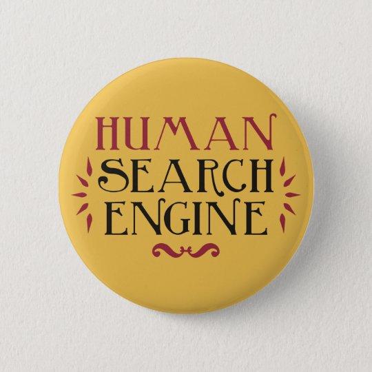 Menschliche Suchmaschine Runder Button 5,7 Cm