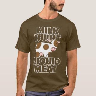 Milch ist gerade flüssige Fleisch-Dunkelheit T-Shirt