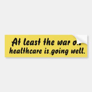 Mindestens geht der Krieg auf Gesundheitswesen gut Autoaufkleber