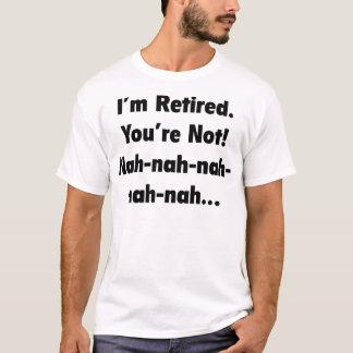 Mir werde Sie bin nicht zurückgezogen! T-Shirt