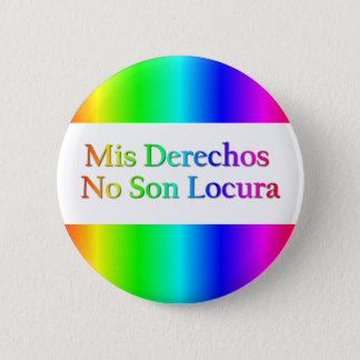 Mis Derechos kein Sohn Locura - mexikanische Runder Button 5,7 Cm