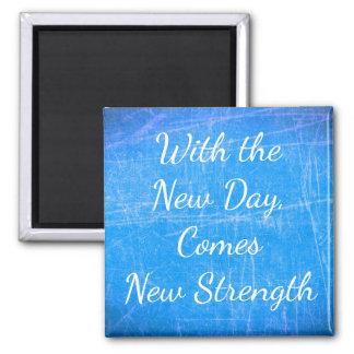 Mit dem neuen Tag inspirierend Zitat-Magnet Quadratischer Magnet
