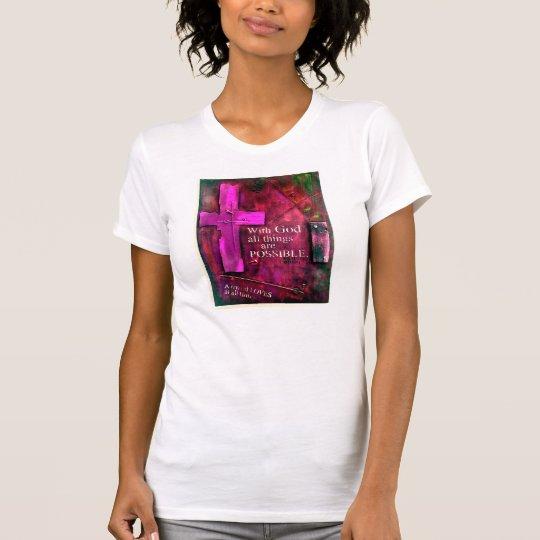 Mit Gott sind alle Sachen mögliches T-Shirt