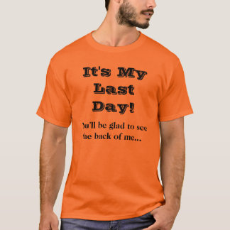 Mitarbeiter-letzter Tageslustiges verlassendes T-Shirt