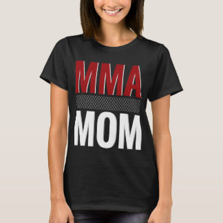 MIXED MARTIAL ARTS-MAMMA T-Shirt