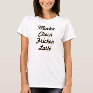 Mokka Choca Fricken Latté das T-Shirt Frauen