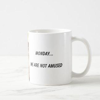 Montag… Wir werden nicht unterhalten Kaffeetasse