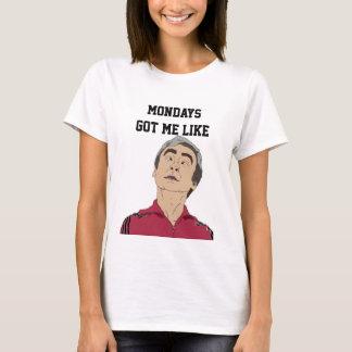 """""""Montage erhielten mich wie"""" T-Stück T-Shirt"""