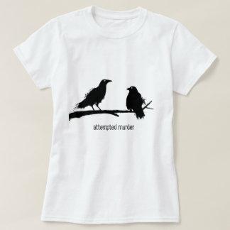 Mordversuch, Mord an den Krähen machen, Damen ein T-Shirt