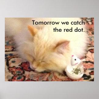 Morgen fangen wir den roten Punkt Poster