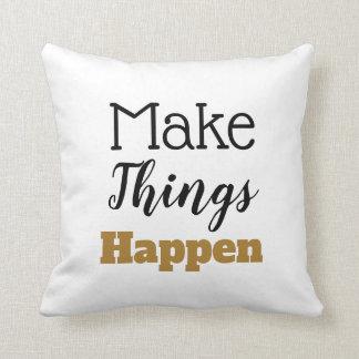 Motivierend Zitat lassen Sachen geschehen Kissen