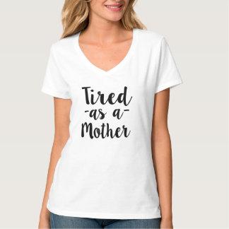 Müde als Shirt der lustigen Frauen der Mutter
