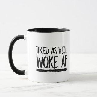 Müde, wie Hölle AF weckte -- Tasse