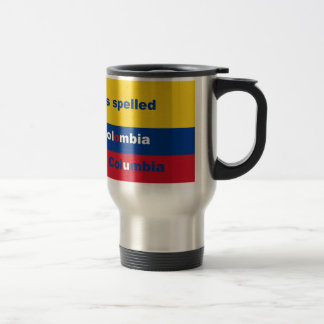 Mug De Voyage Il a orthographié la Colombie pas Colombie