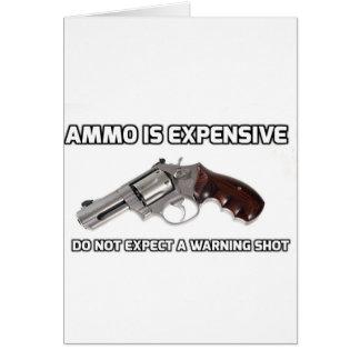 Munition ist erwarten nicht einen Warnschuss teuer Karte