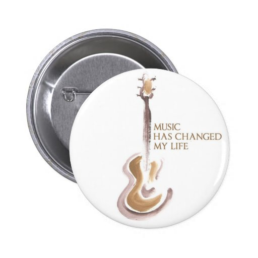 MUSIC CHANGED MY LIFE BUTTONS