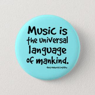 Musik ist die universelle Sprache des Runder Button 5,7 Cm