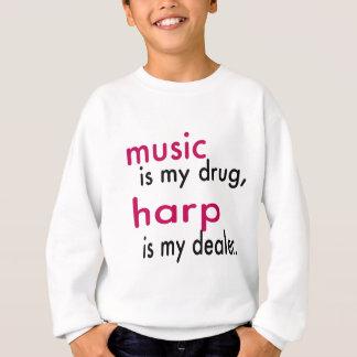 Musik ist meine Droge, Harfe ist mein Händler Sweatshirt