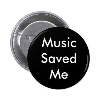 """""""Musik rettete mir"""" Knopf Runder Button 5,1 Cm"""