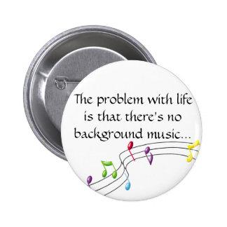 Musiknoten, das Problem mit dem Leben ist dieses t Runder Button 5,7 Cm