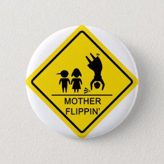 Mutter Flippin Ertrag-Zeichen Runder Button 5,1 Cm