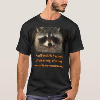 Mutter-Waschbären verdienen besser. Mitleid zuerst T-Shirt